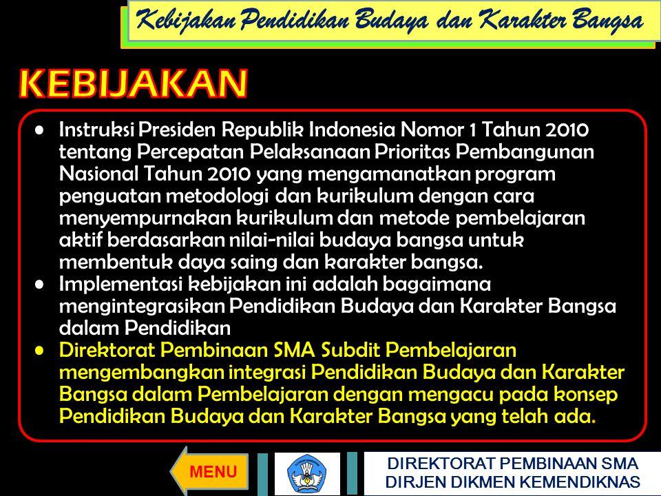DIREKTORAT PEMBINAAN SMA DIRJEN DIKMEN KEMENDIKNAS Instruksi Presiden Republik Indonesia Nomor 1 Tahun 2010 tentang Percepatan Pelaksanaan Prioritas P