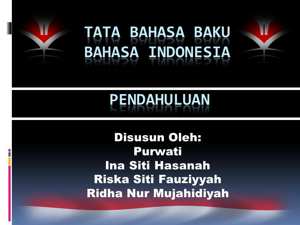 Disusun Oleh: Purwati Ina Siti Hasanah Riska Siti Fauziyyah Ridha Nur Mujahidiyah