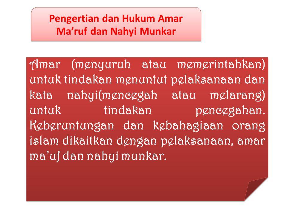 Urgensi Amar Ma'ruf Nahyi Munkar Amar ma'ruf dan nahyi munkar merupakan puncak kepentingan dalam Islam. Untuk itulah para rasul di utus ke bumi. Amar
