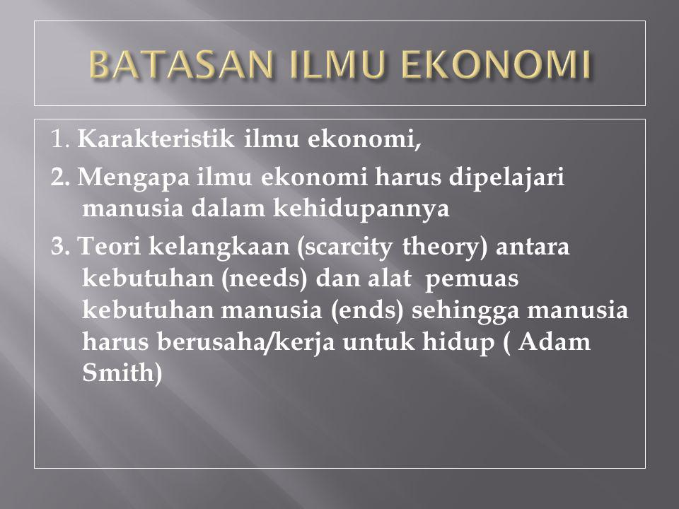 1.Karakteristik ilmu ekonomi, 2.