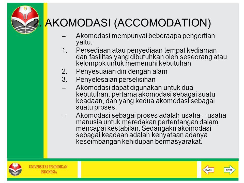 2. AKOMODASI (ACCOMODATION) –Akomodasi mempunyai beberaapa pengertian yaitu: 1.Persediaan atau penyediaan tempat kediaman dan fasilitas yang dibutuhka