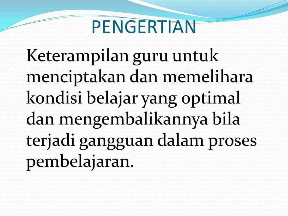 PENDEKATAN PENGELOLAAN KELAS A.PENDEKATAN PERUBAHAN TINGKAH LAKU (BEHAVIOR- MODIFICATION) Memberi penguatan positif dan penguatan negatif.