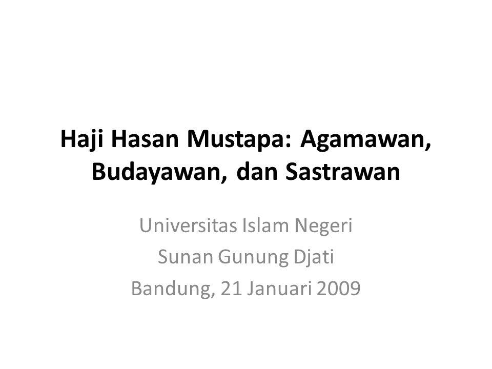 Haji Hasan Mustapa: Agamawan, Budayawan, dan Sastrawan Universitas Islam Negeri Sunan Gunung Djati Bandung, 21 Januari 2009