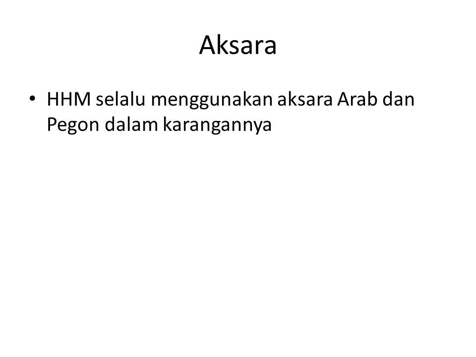 Aksara HHM selalu menggunakan aksara Arab dan Pegon dalam karangannya