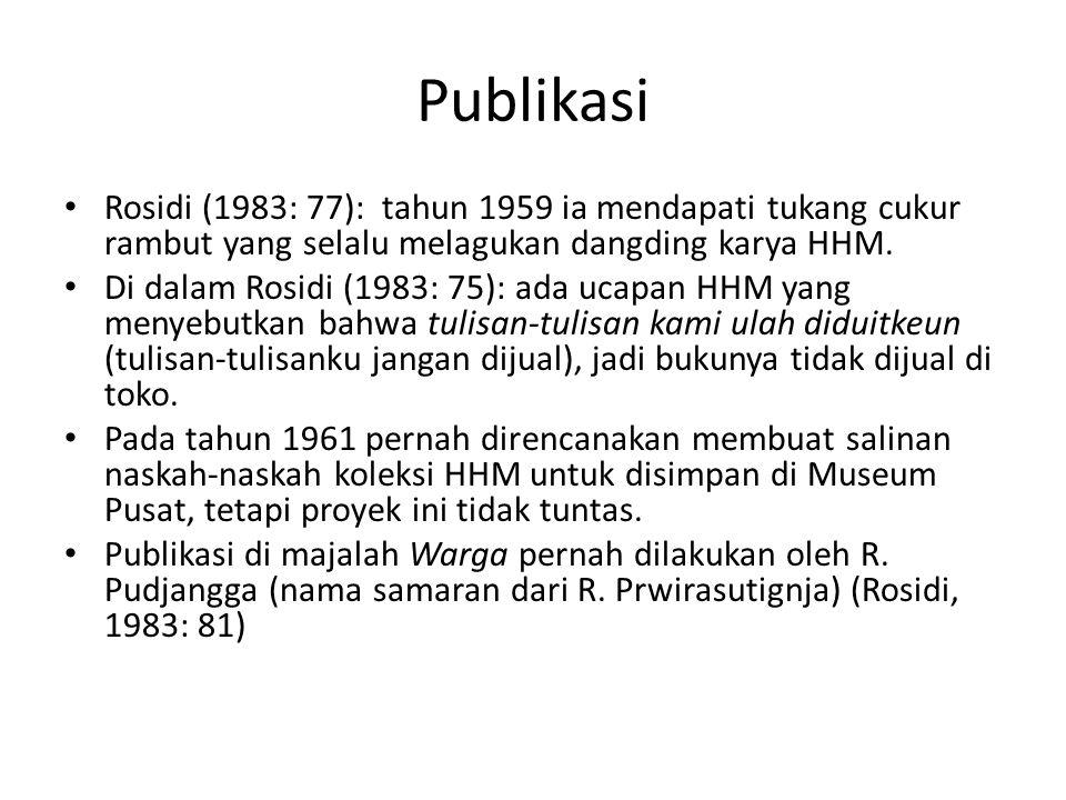 Publikasi Rosidi (1983: 77): tahun 1959 ia mendapati tukang cukur rambut yang selalu melagukan dangding karya HHM.