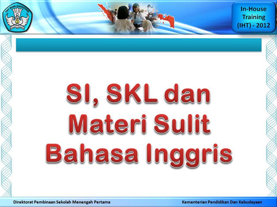 Pertanyaan Kelompok Ahli 4: Bagaimanakah karakteristik SK dan KD Mapel Bahasa Inggris.