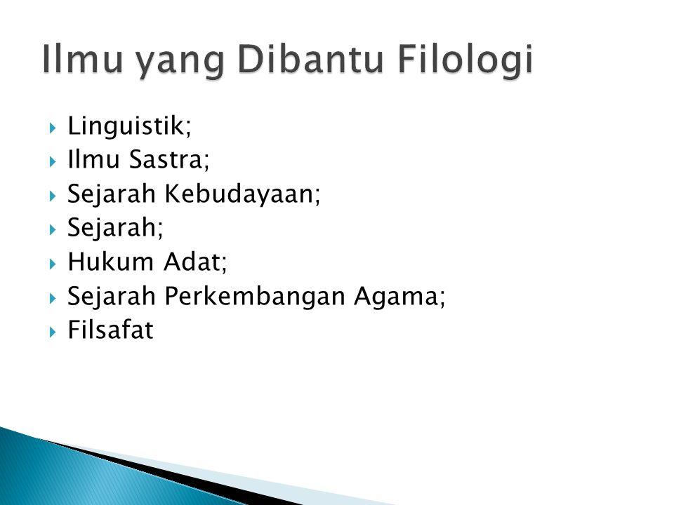  Linguistik;  Ilmu Sastra;  Sejarah Kebudayaan;  Sejarah;  Hukum Adat;  Sejarah Perkembangan Agama;  Filsafat