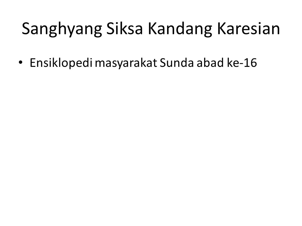 Sanghyang Siksa Kandang Karesian Ensiklopedi masyarakat Sunda abad ke-16