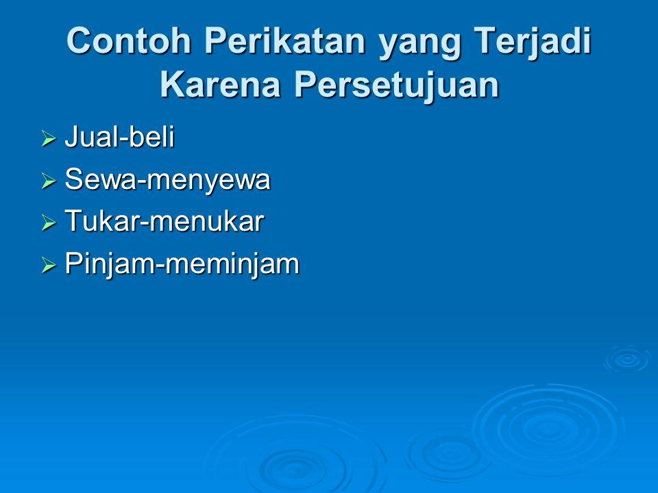 Bagian-bagian (unsur-unsur) Persetujuan  Essentialia: Bagian-bagian daripada persetujuan yang tanpa itu persetujuan tidak mungkin ada.