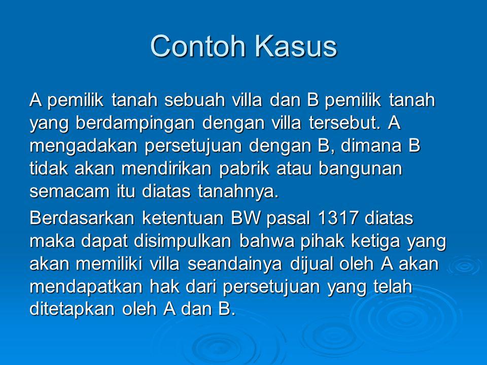 Terjadinya Persetujuan  Pasal 1320: menentukan bahwa sahnya persetujuan sbb: 1.