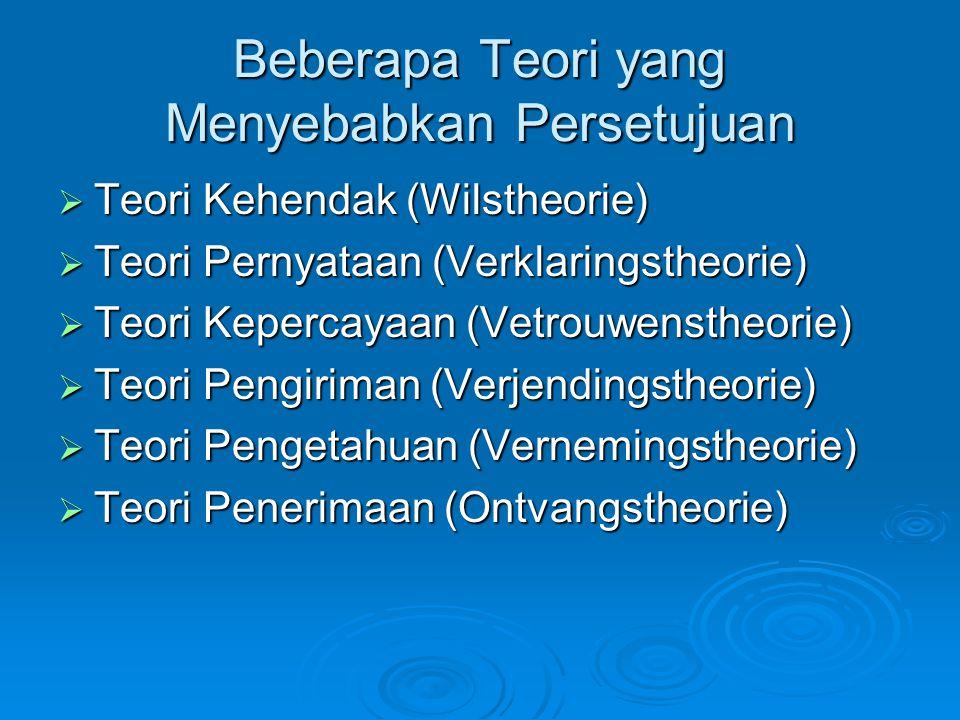 Akibat-akibat Persetujuan  Pasal 1338 ayat (1): setiap persetujuan yang dibuat secara syah berlaku sebagai undang-undang bagi mereka yang membuatnya .