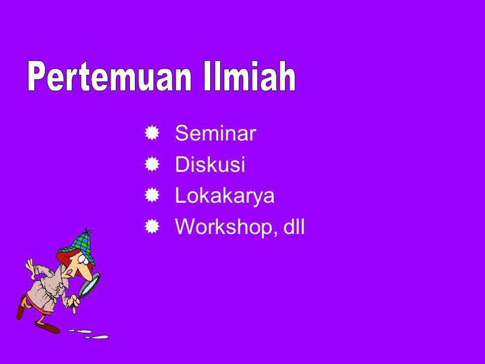  Seminar  Diskusi  Lokakarya  Workshop, dll
