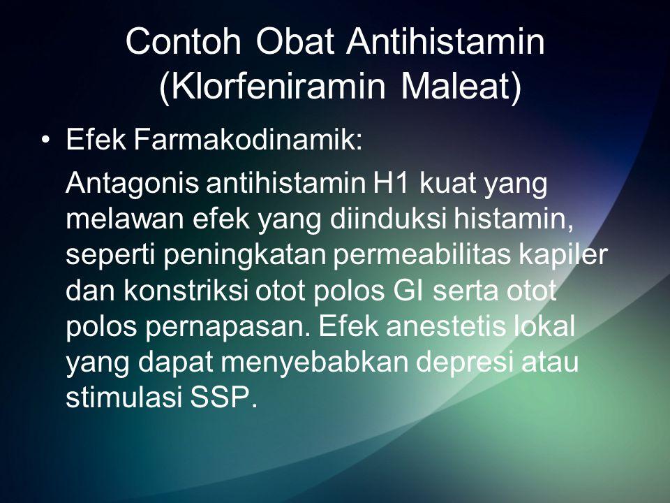 Contoh Obat Antihistamin (Klorfeniramin Maleat) Efek Farmakodinamik: Antagonis antihistamin H1 kuat yang melawan efek yang diinduksi histamin, seperti peningkatan permeabilitas kapiler dan konstriksi otot polos GI serta otot polos pernapasan.