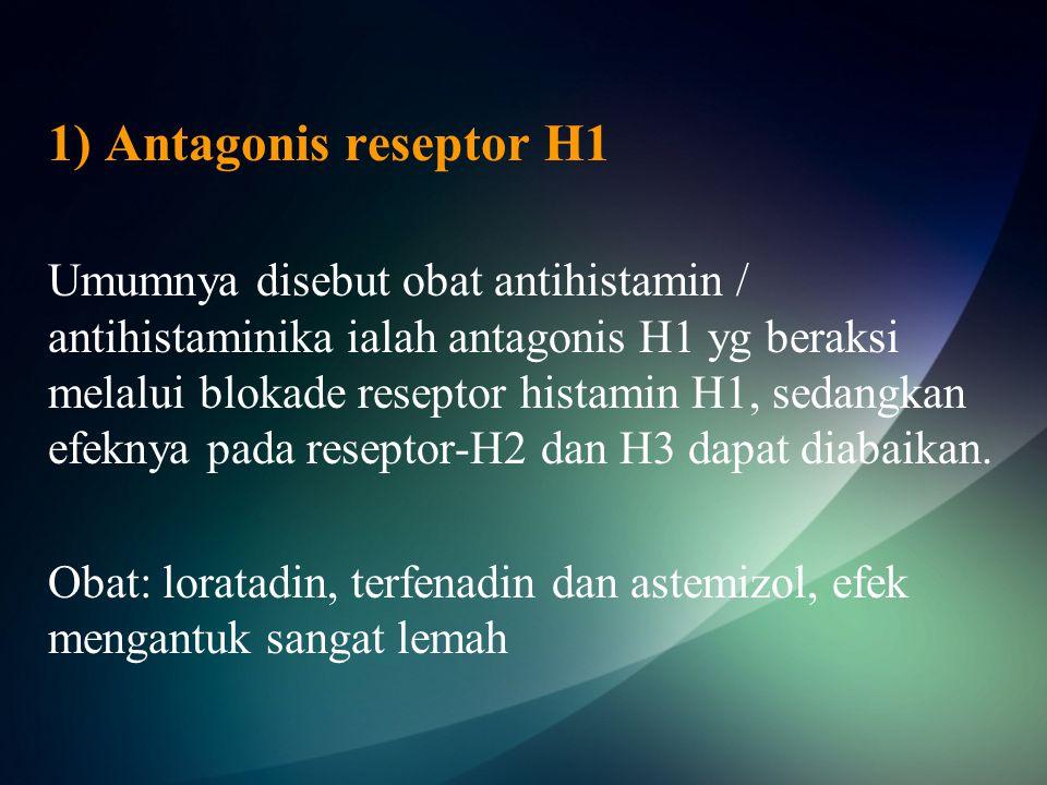1) Antagonis reseptor H1 Umumnya disebut obat antihistamin / antihistaminika ialah antagonis H1 yg beraksi melalui blokade reseptor histamin H1, sedangkan efeknya pada reseptor-H2 dan H3 dapat diabaikan.