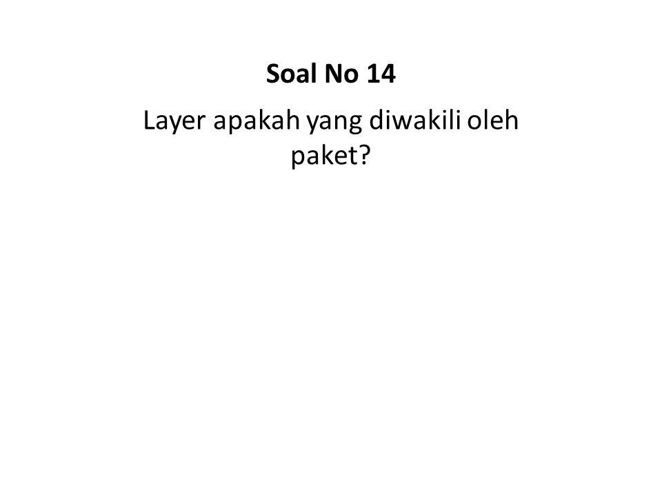 Layer apakah yang diwakili oleh paket? Soal No 14