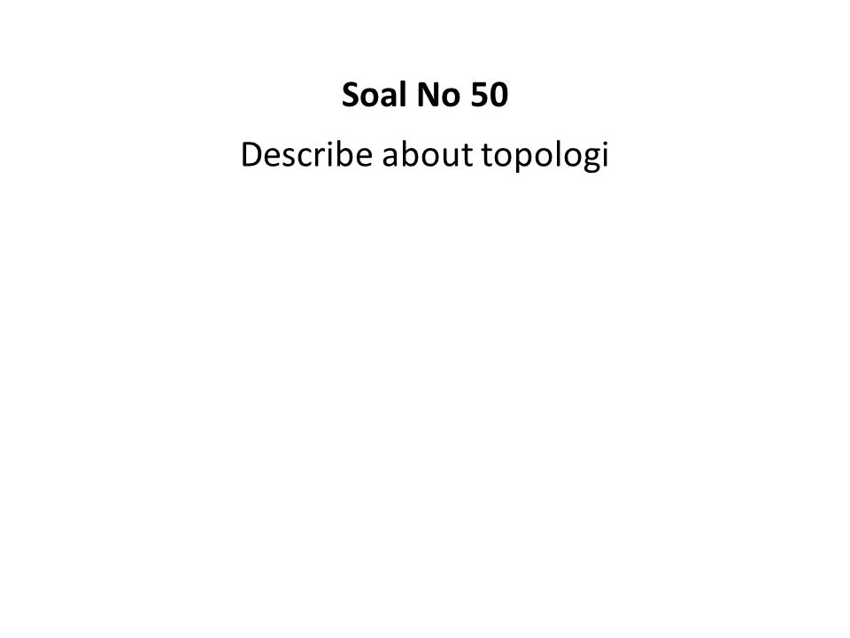Describe about topologi Soal No 50