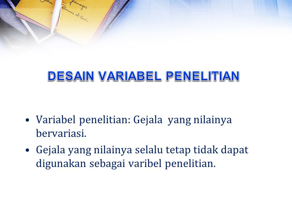 Variabel penelitian: Gejala yang nilainya bervariasi.