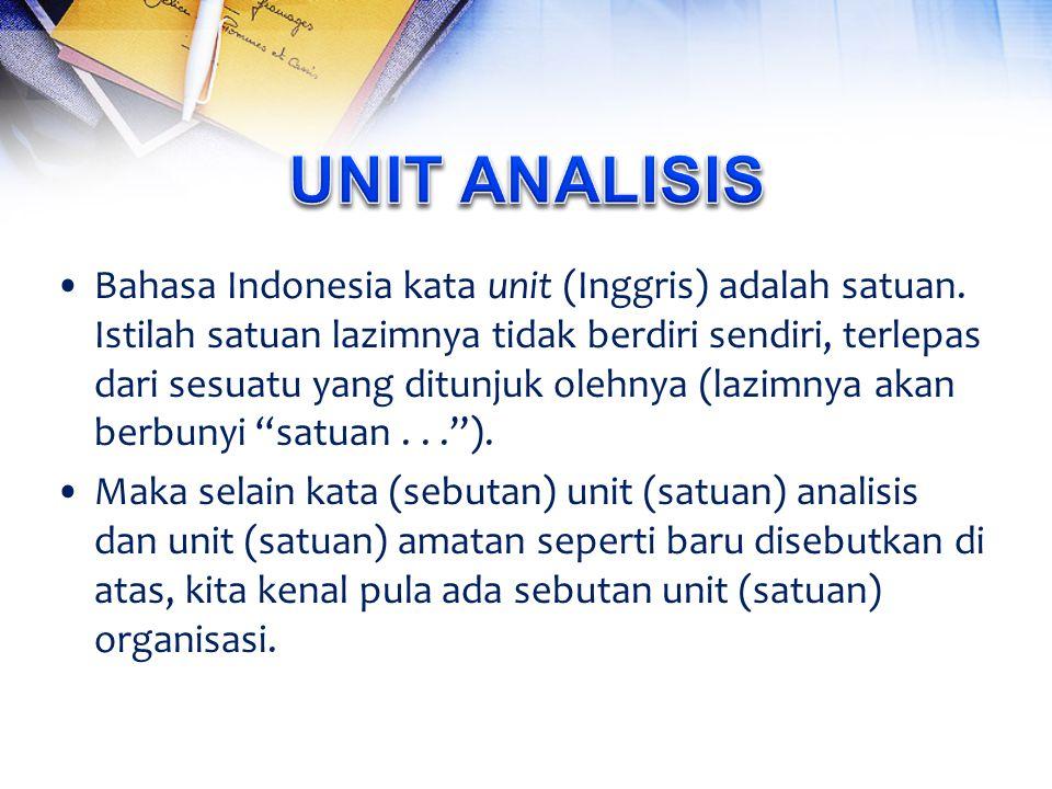 Bahasa Indonesia kata unit (Inggris) adalah satuan.