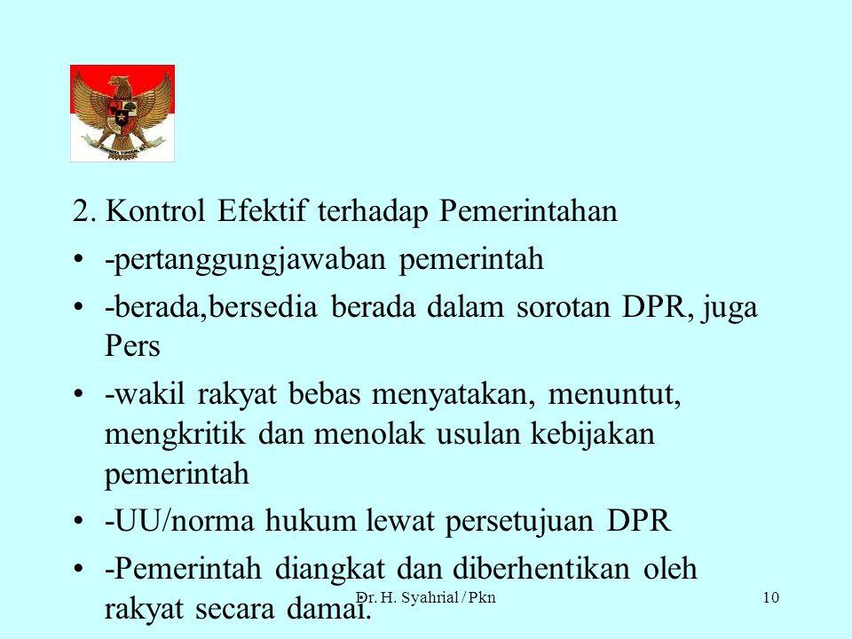 Dr. H. Syahrial / Pkn9 5 gugus ciri negara demokratis 1.Negara Hukum  Fungsi kenegaraan dijalankan lembaga sesuai UUD  Badan negara memegang kekuasa
