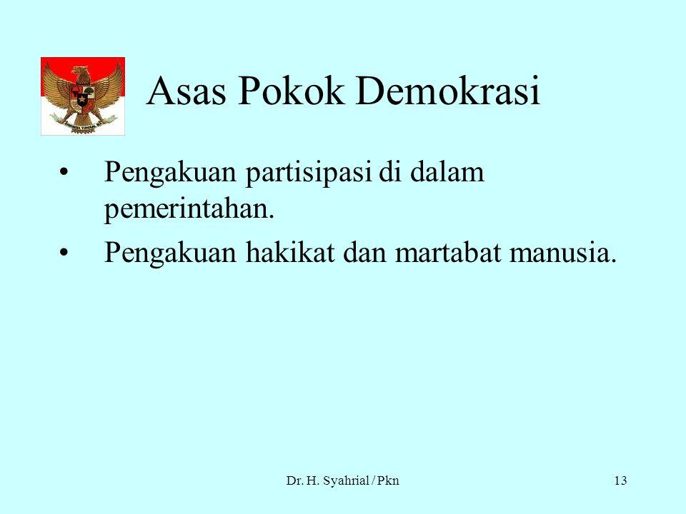 Dr. H. Syahrial / Pkn12 4. Prinsip Mayoritas Sepakat atau Voting 5. Jaminan atas hak-hak dasar demokratis rakyat hak menyatakan pendapat termasuk kebe