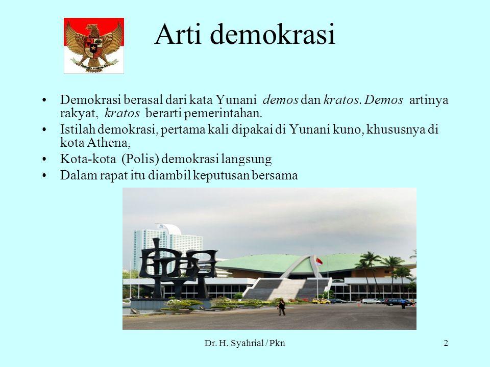 Dr. H. Syahrial / Pkn1 KONSEP DEMOKRASI Pert. 8 Dr.H. Syahrial Syarbaini, MA.