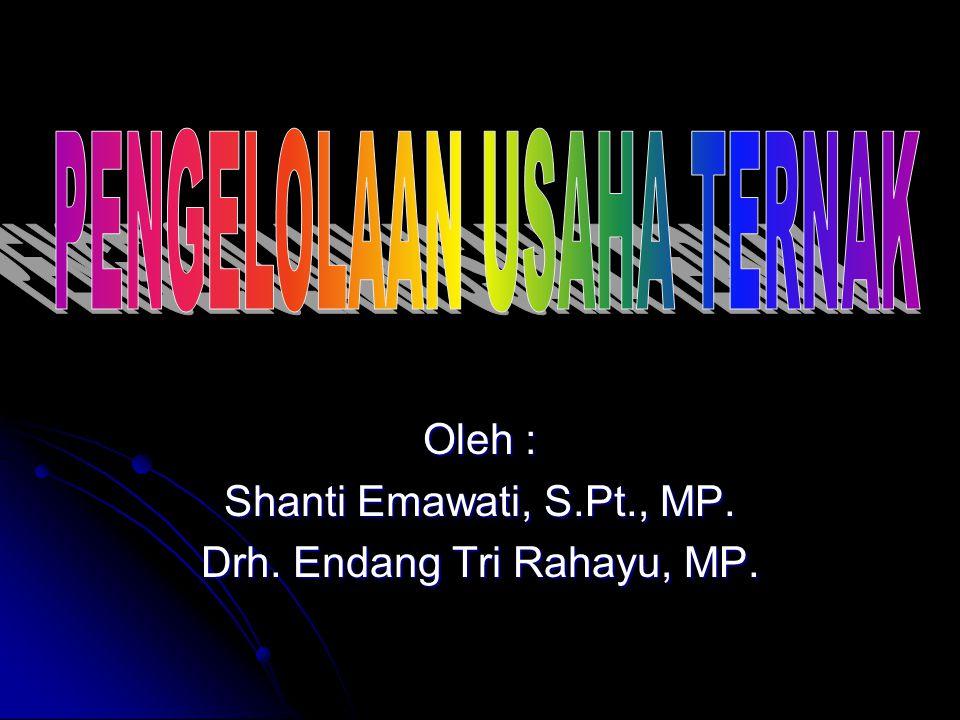 Oleh : Shanti Emawati, S.Pt., MP. Drh. Endang Tri Rahayu, MP.