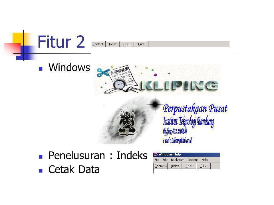Fitur 1 DOS Penelusuran : word by word Cetak Data: File dan Printer