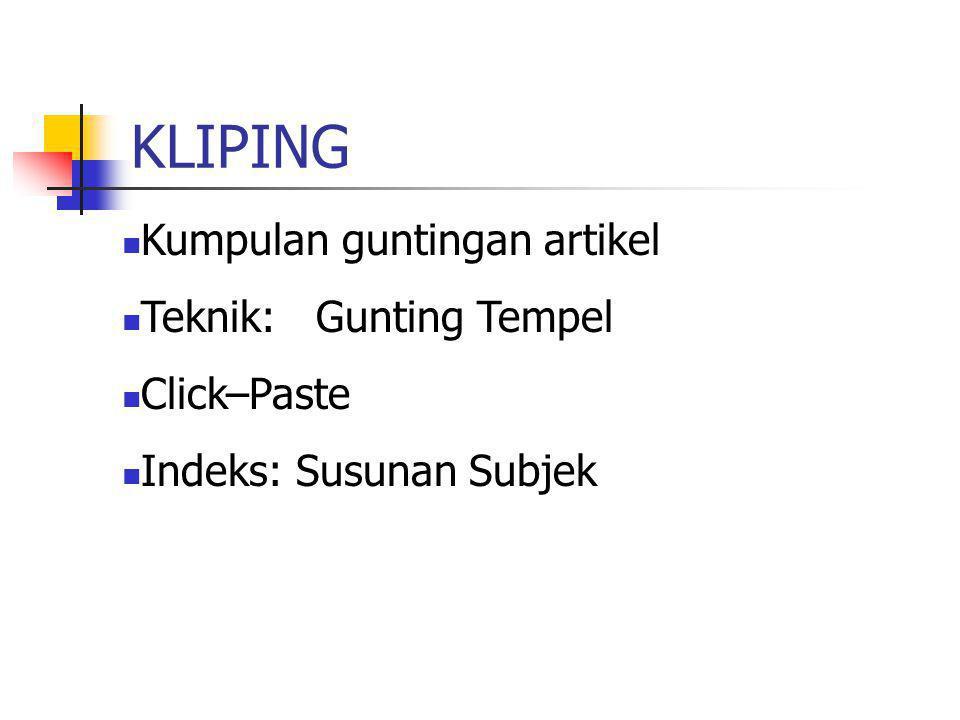 KLIPING Kumpulan guntingan artikel Teknik: Gunting Tempel Click–Paste Indeks: Susunan Subjek