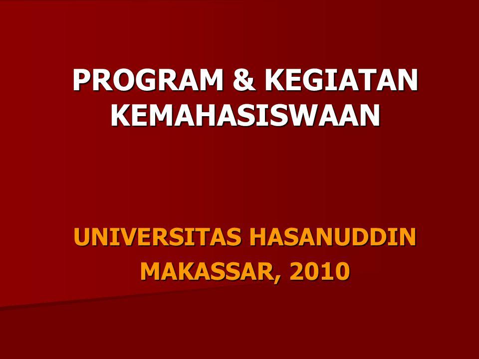 PROGRAM & KEGIATAN KEMAHASISWAAN UNIVERSITAS HASANUDDIN MAKASSAR, 2010