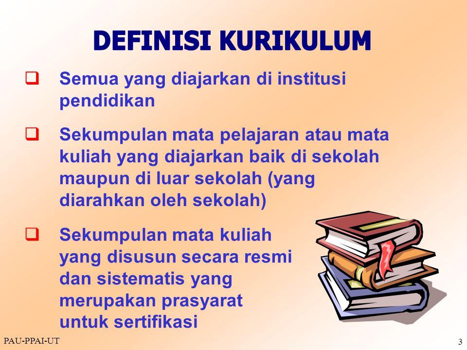 PAU-PPAI-UT 3  Semua yang diajarkan di institusi pendidikan  Sekumpulan mata pelajaran atau mata kuliah yang diajarkan baik di sekolah maupun di lua