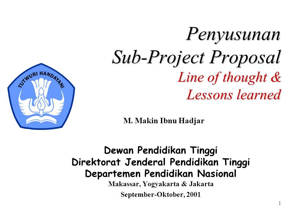 1 Penyusunan Sub-Project Proposal Line of thought & Lessons learned Dewan Pendidikan Tinggi Direktorat Jenderal Pendidikan Tinggi Departemen Pendidika