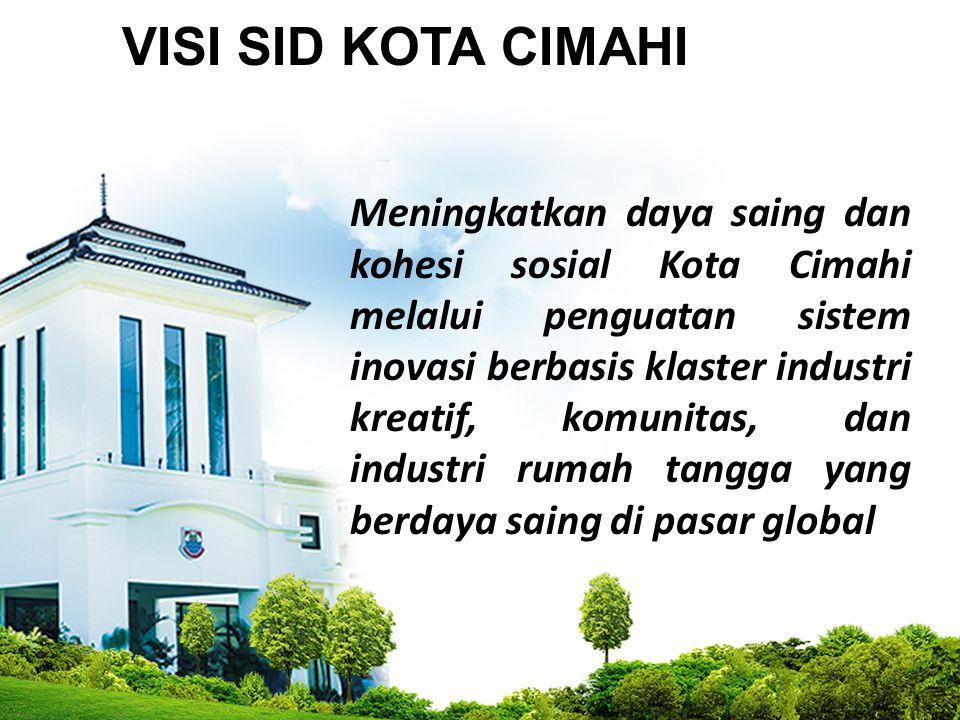 Meningkatkan daya saing dan kohesi sosial Kota Cimahi melalui penguatan sistem inovasi berbasis klaster industri kreatif, komunitas, dan industri ruma
