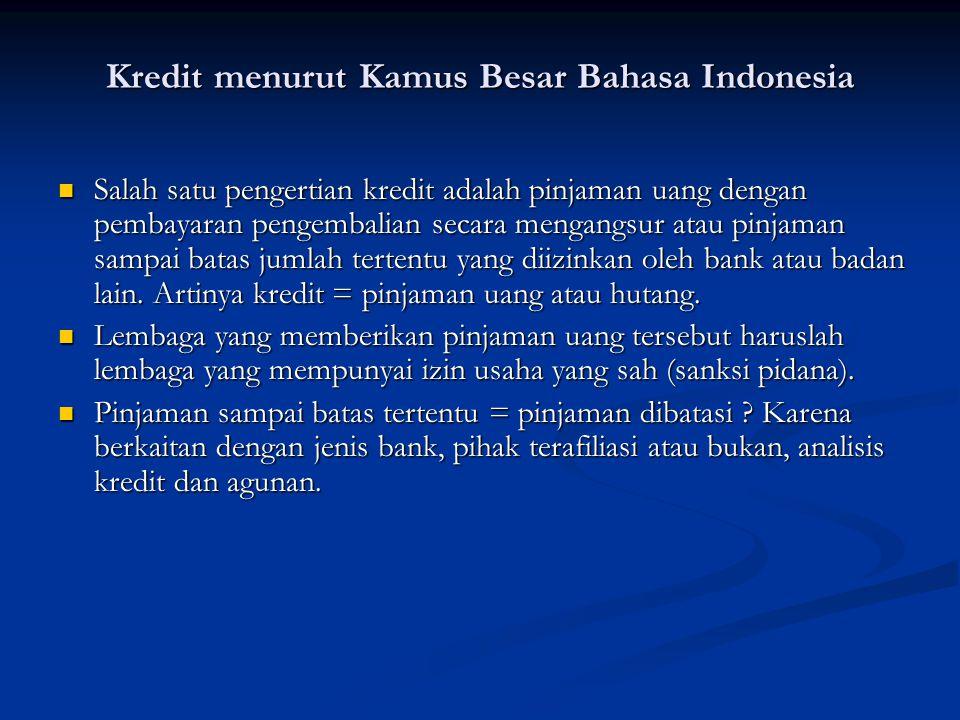 Kredit menurut Kamus Besar Bahasa Indonesia Salah satu pengertian kredit adalah pinjaman uang dengan pembayaran pengembalian secara mengangsur atau pi