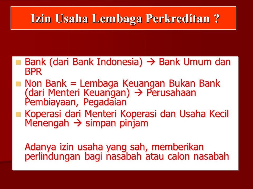 Bank (dari Bank Indonesia)  Bank Umum dan BPR Bank (dari Bank Indonesia)  Bank Umum dan BPR Non Bank = Lembaga Keuangan Bukan Bank (dari Menteri Keu