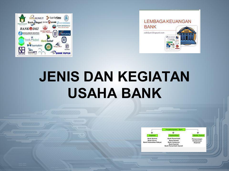 JENIS DAN KEGIATAN USAHA BANK