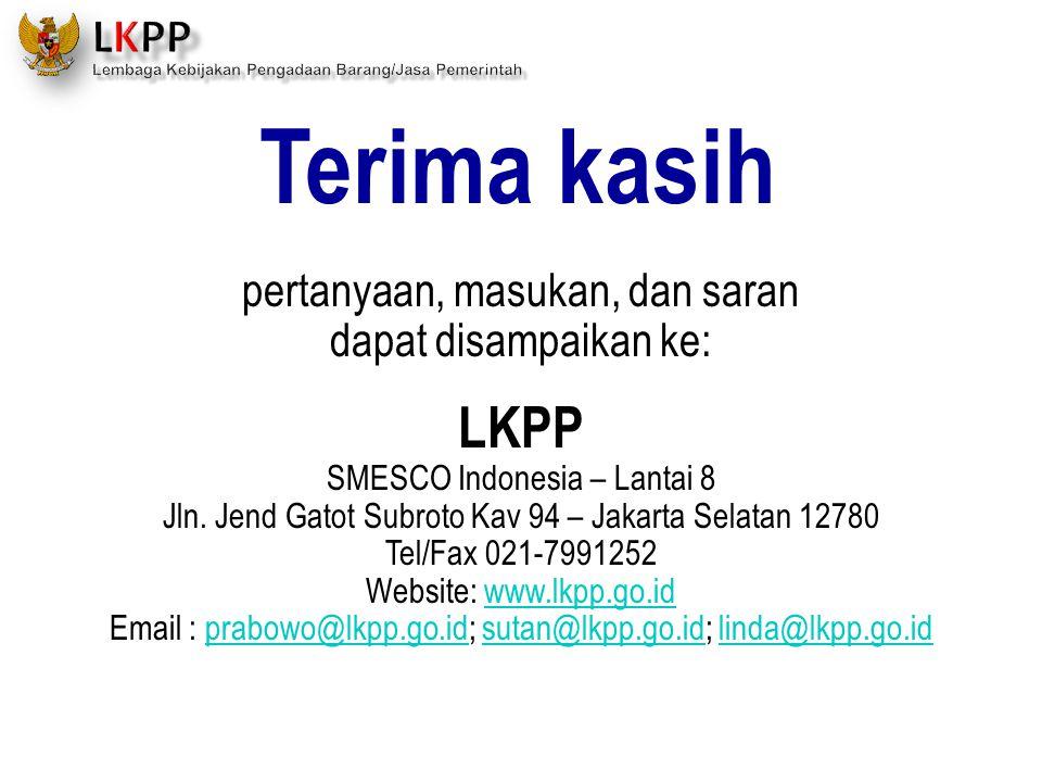 Terima kasih pertanyaan, masukan, dan saran dapat disampaikan ke: LKPP SMESCO Indonesia – Lantai 8 Jln. Jend Gatot Subroto Kav 94 – Jakarta Selatan 12