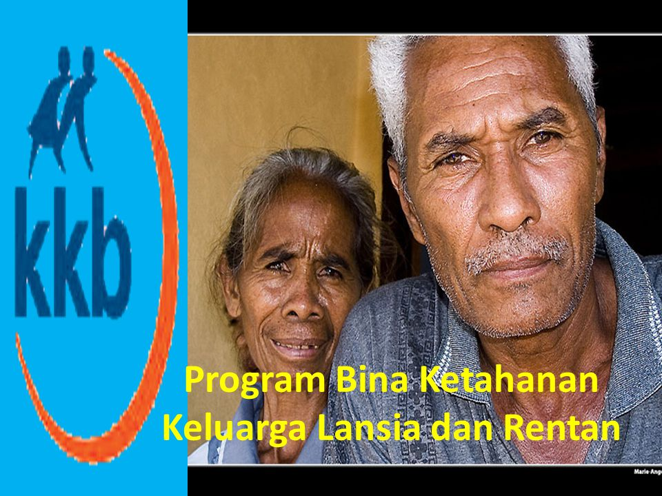 43 Program Bina Ketahana Keluarga Lansia dan Rentan Program Bina Ketahanan Keluarga Lansia dan Rentan