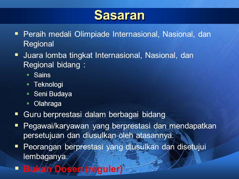 Sasaran  Peraih medali Olimpiade Internasional, Nasional, dan Regional  Juara lomba tingkat Internasional, Nasional, dan Regional bidang :  Sains 