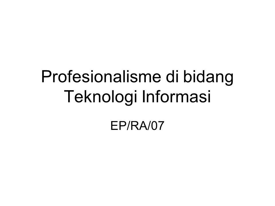 Profesionalisme di bidang Teknologi Informasi EP/RA/07