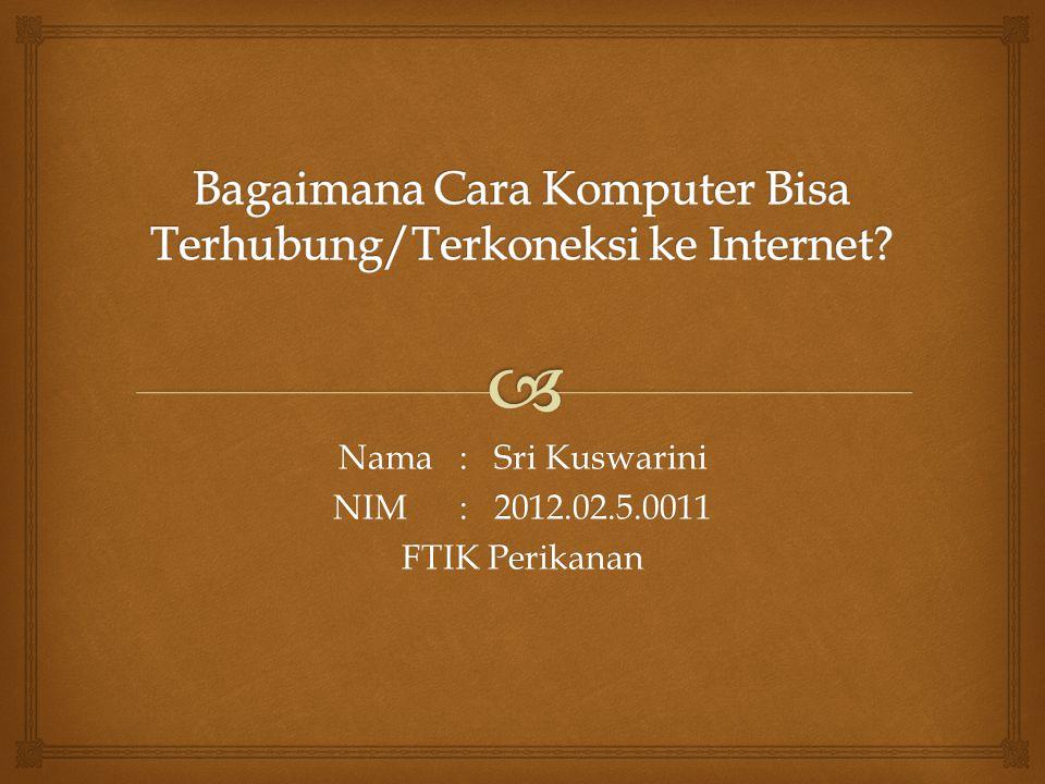 Nama : Sri Kuswarini NIM : 2012.02.5.0011 FTIK Perikanan