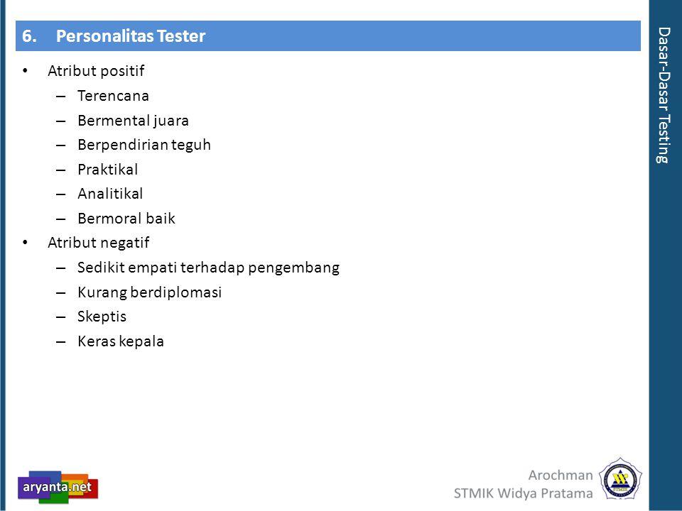 6.Personalitas Tester Atribut positif – Terencana – Bermental juara – Berpendirian teguh – Praktikal – Analitikal – Bermoral baik Atribut negatif – Se