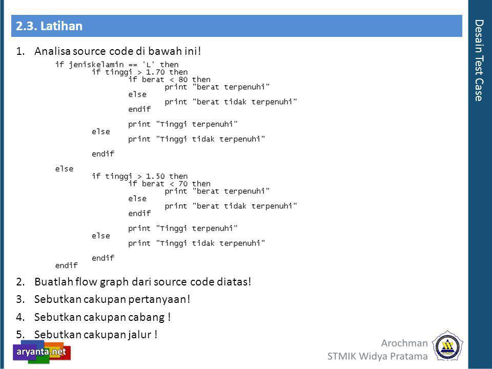 2.3.Latihan 1.Analisa source code di bawah ini.2.Buatlah flow graph dari source code diatas.