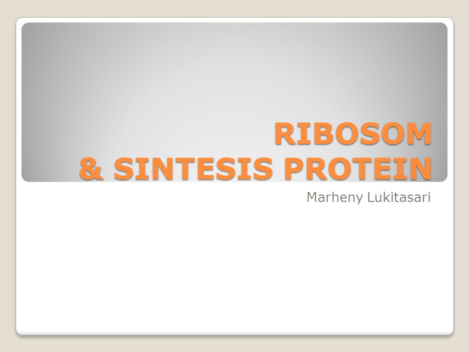 RIBOSOM & SINTESIS PROTEIN Marheny Lukitasari