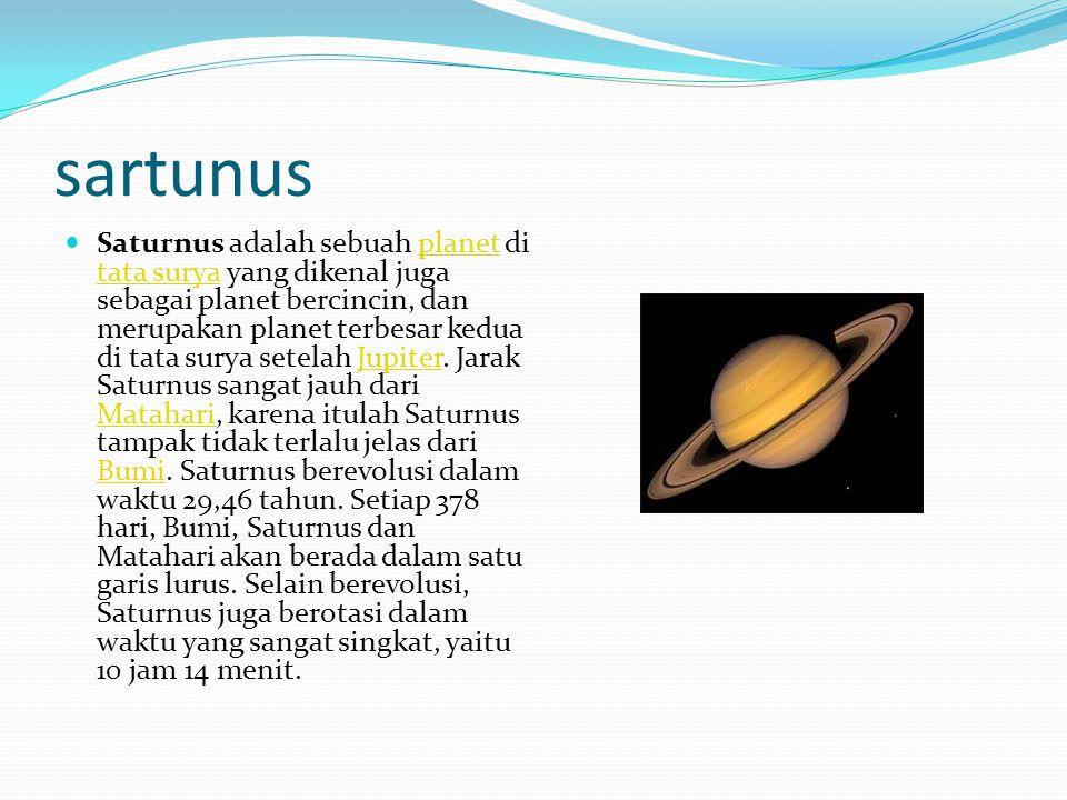 sartunus Saturnus adalah sebuah planet di tata surya yang dikenal juga sebagai planet bercincin, dan merupakan planet terbesar kedua di tata surya set