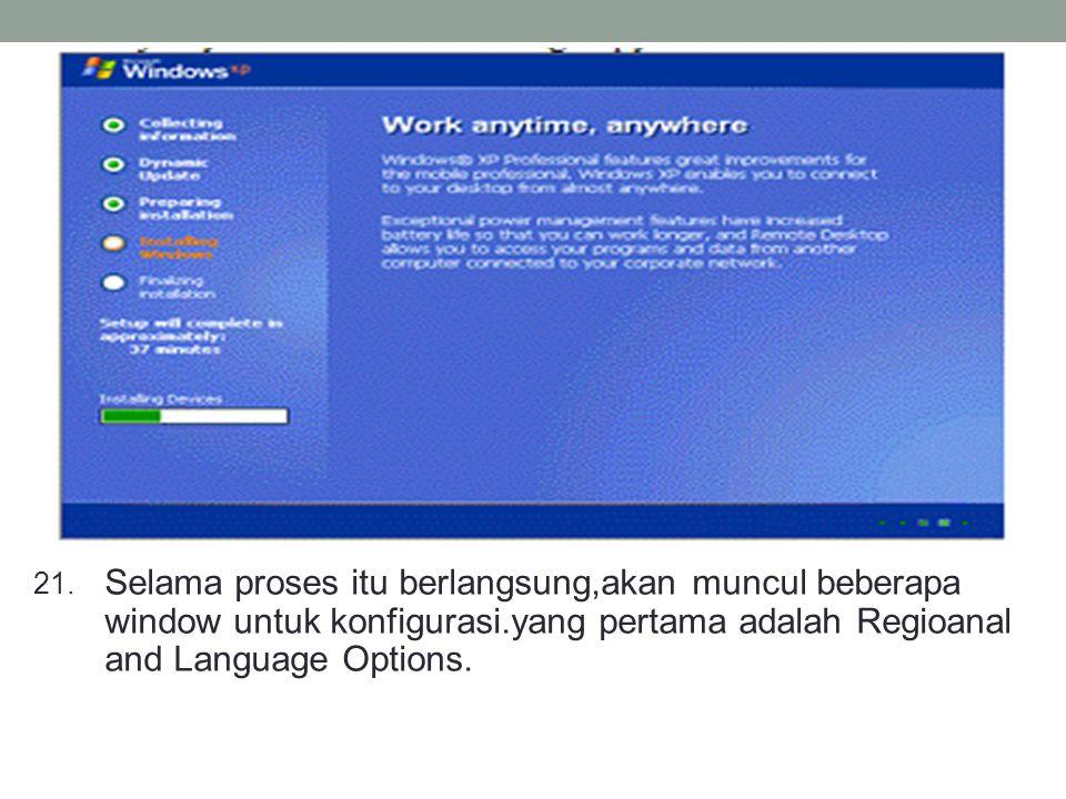 21. Selama proses itu berlangsung,akan muncul beberapa window untuk konfigurasi.yang pertama adalah Regioanal and Language Options.