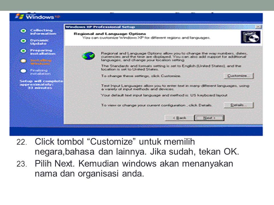 22.Click tombol Customize untuk memilih negara,bahasa dan lainnya.
