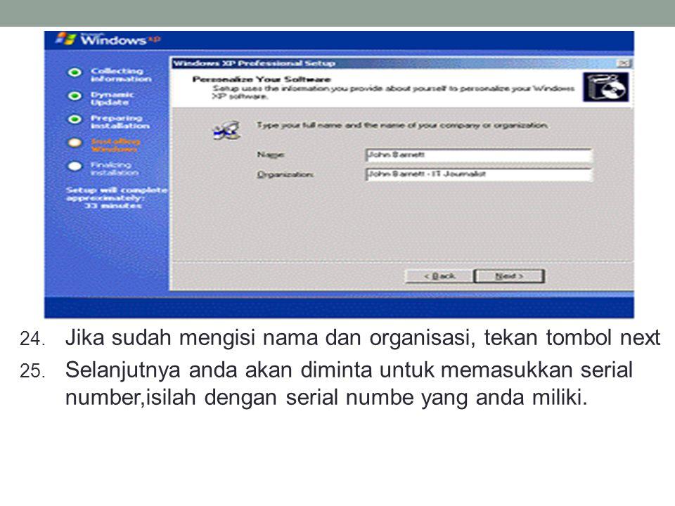 24. Jika sudah mengisi nama dan organisasi, tekan tombol next 25. Selanjutnya anda akan diminta untuk memasukkan serial number,isilah dengan serial nu