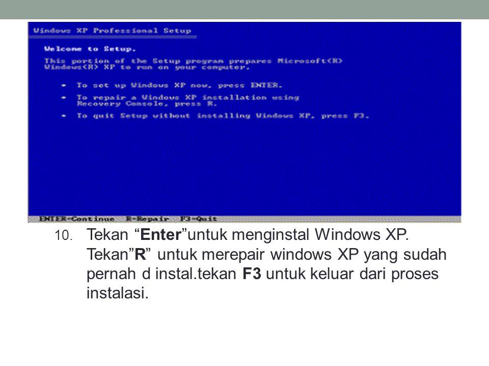 10.Tekan Enter untuk menginstal Windows XP.