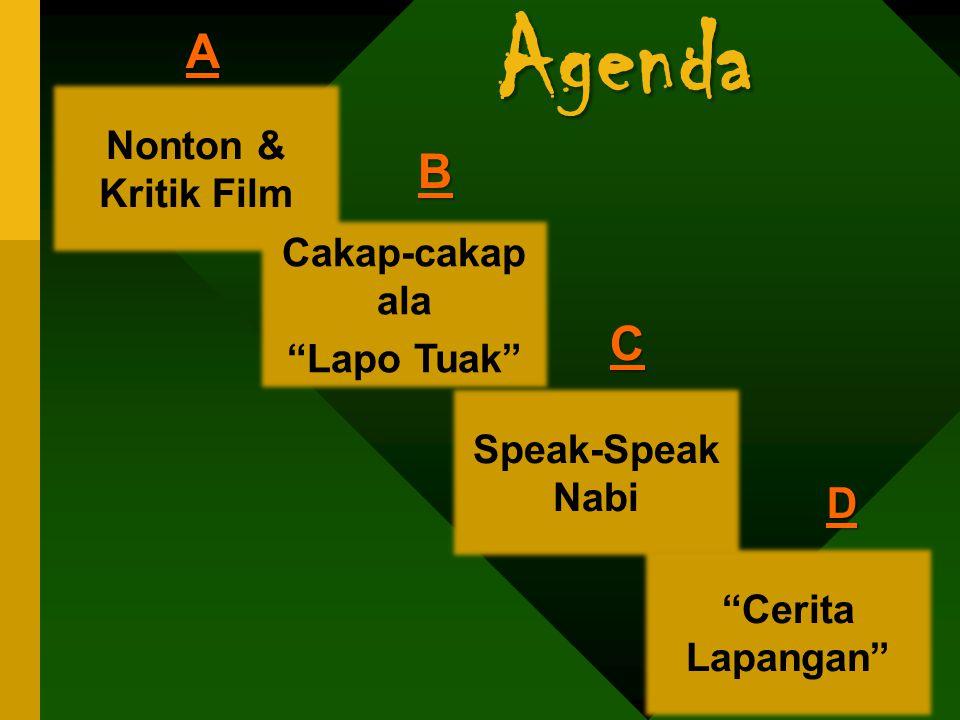 Agenda Nonton & Kritik Film Speak-Speak Nabi Cakap-cakap ala Lapo Tuak BBBB AAAA CCCC Cerita Lapangan DDDD