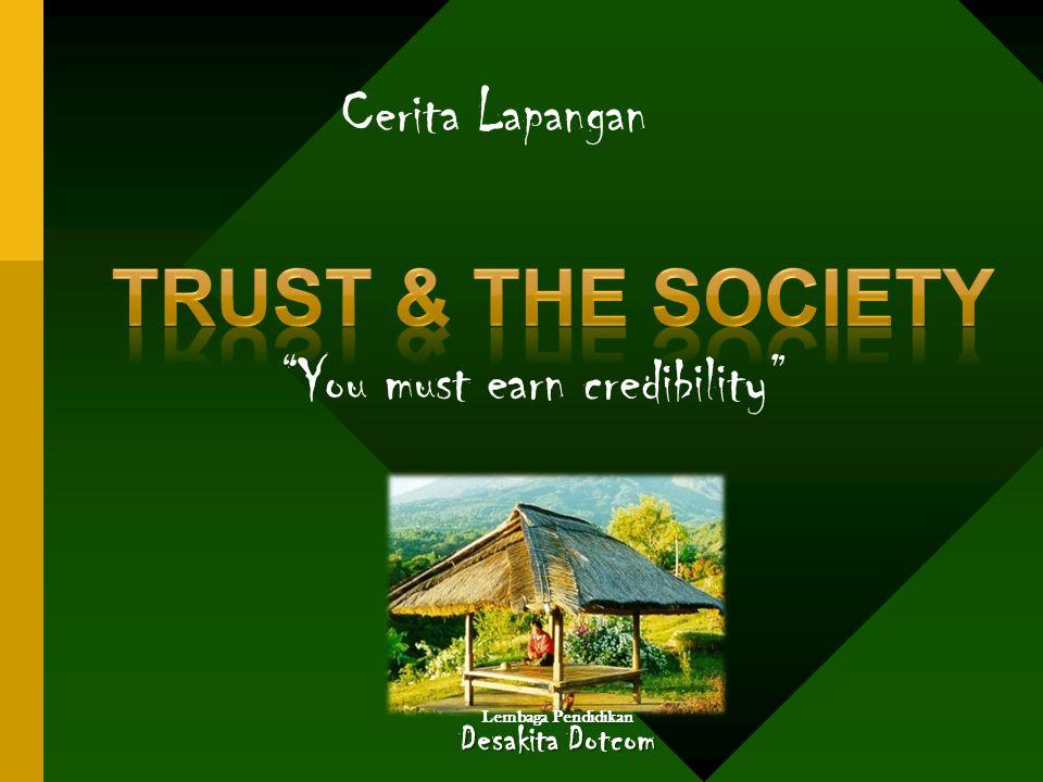 Pendidikan Lembaga Pendidikan Desakita Dotcom Cerita Lapangan You must earn credibility
